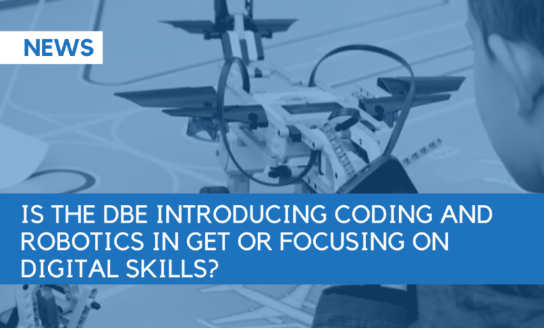 Photo of Is the DBE Introducing Coding and Robotics in GET or Focusing on Digital Skills?