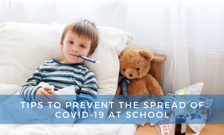 Photo of Tips to Prevent the Spread of COVID-19 at School